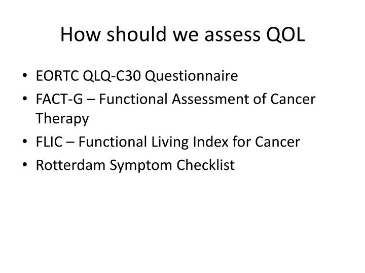 How should we assess QOL
