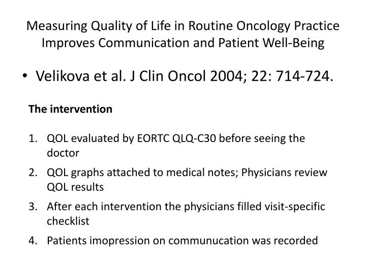 Measuring Quality of Life in Routine Oncology Practice Improves Communication and Patient Well-Being
