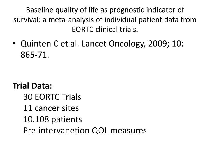 Baseline quality of life as prognostic indicator of survival: a meta-analysis of individual patient data from EORTC clinical trials.