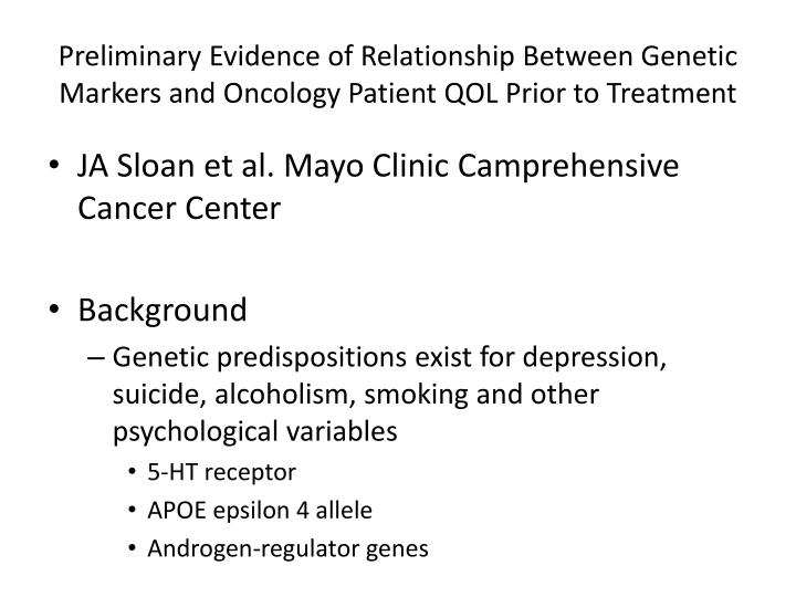 Preliminary Evidence of Relationship Between Genetic Markers and Oncology Patient QOL Prior to Treatment