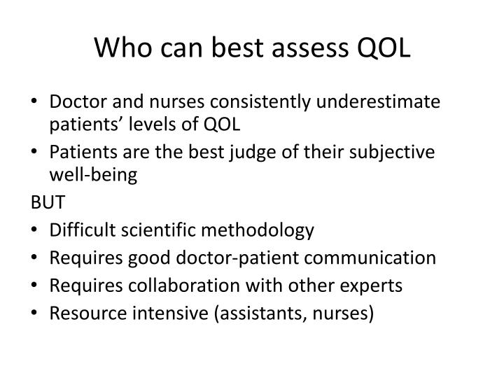 Who can best assess QOL