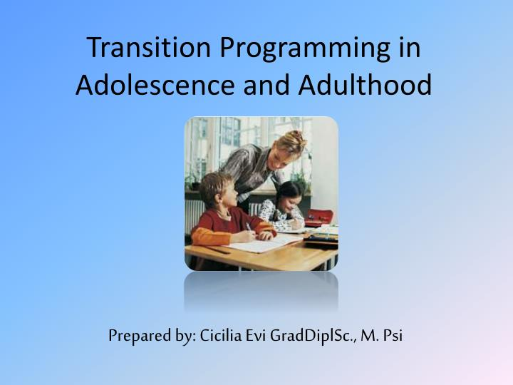 transition to adulthood essay The michigan department of health and human services (mdhhs) - as youth get older they must prepare for the transition to adult life this page will assist in the planning for future needs.