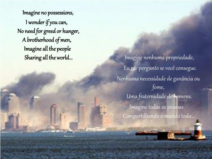Imagine no possessions,