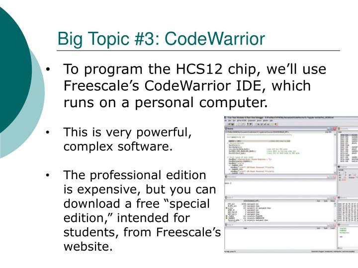 Big Topic #3: CodeWarrior