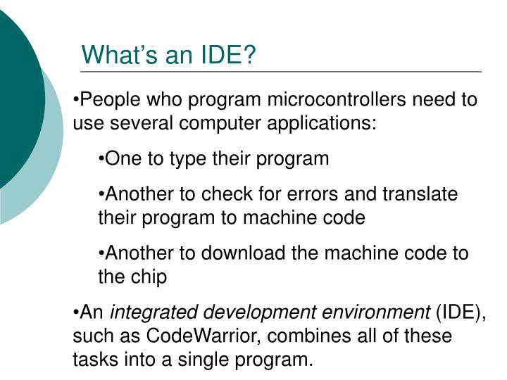What's an IDE?