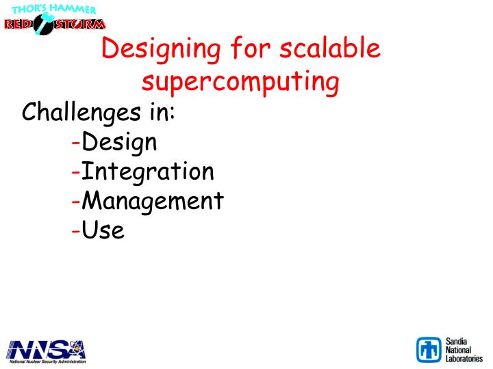 Designing for scalable supercomputing