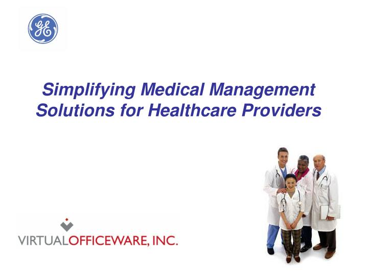 Simplifying Medical Management Solutions for Healthcare Providers