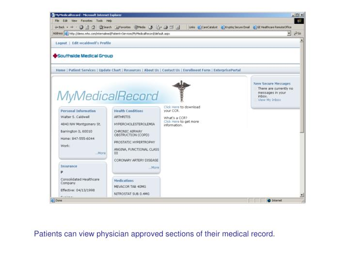 Patients can view physician approved sections of their medical record.