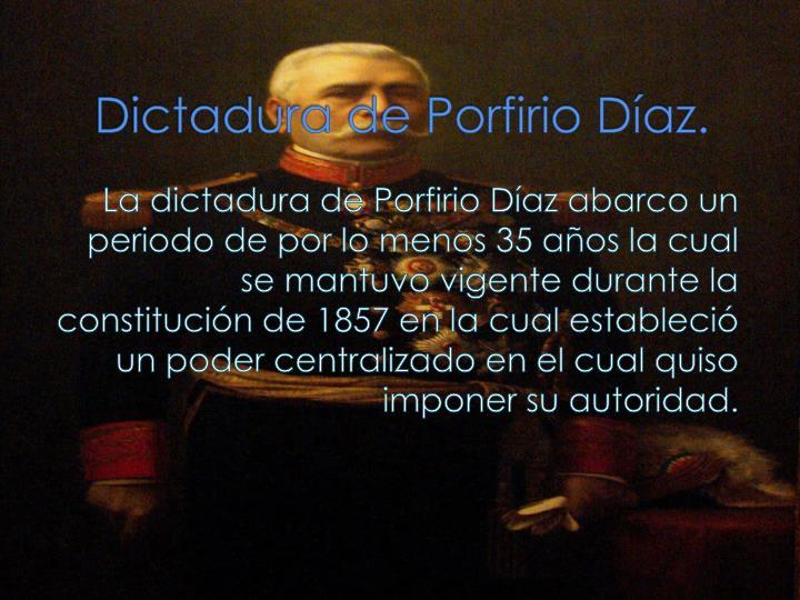 Dictadura de Porfirio Díaz.