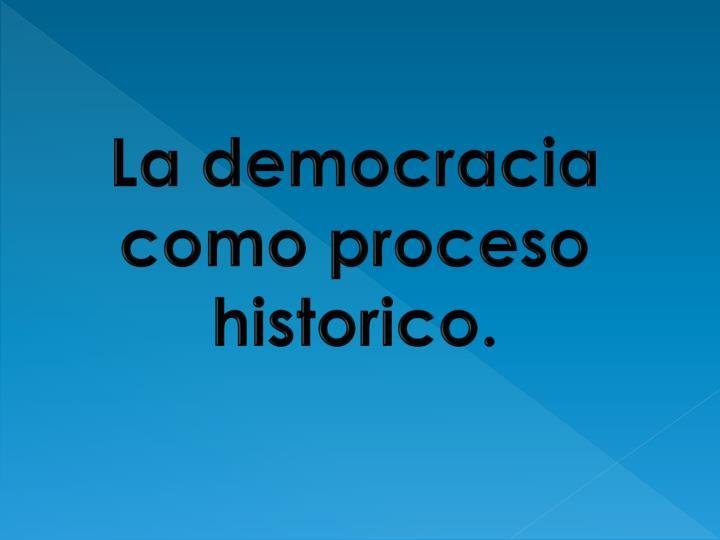 La democracia como proceso