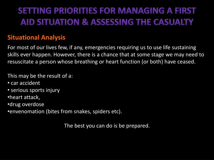 Setting priorities for managing a first aid situation & assessing the casualty