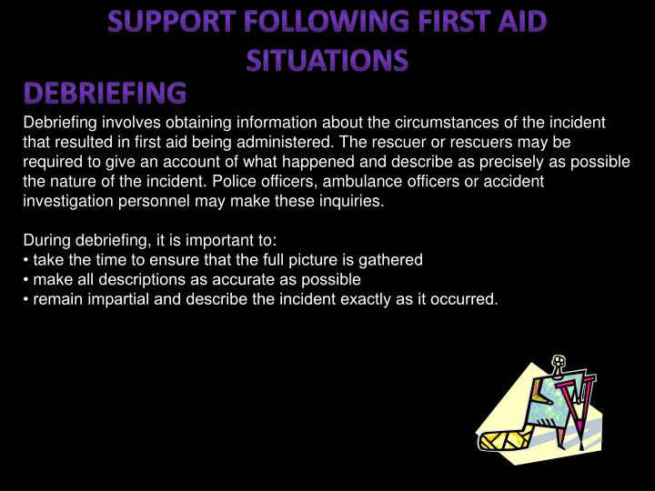 SUPPORT FOLLOWING FIRST AID SITUATIONS
