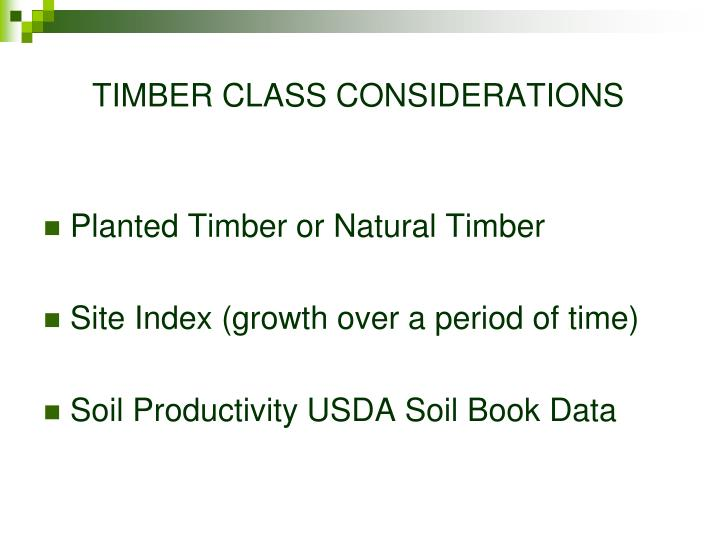 TIMBER CLASS CONSIDERATIONS