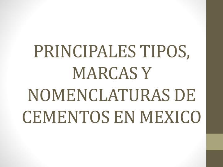 PRINCIPALES TIPOS, MARCAS Y NOMENCLATURAS DE CEMENTOS EN MEXICO