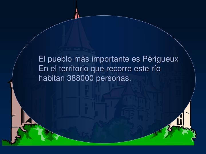 El pueblo más importante es Périgueux