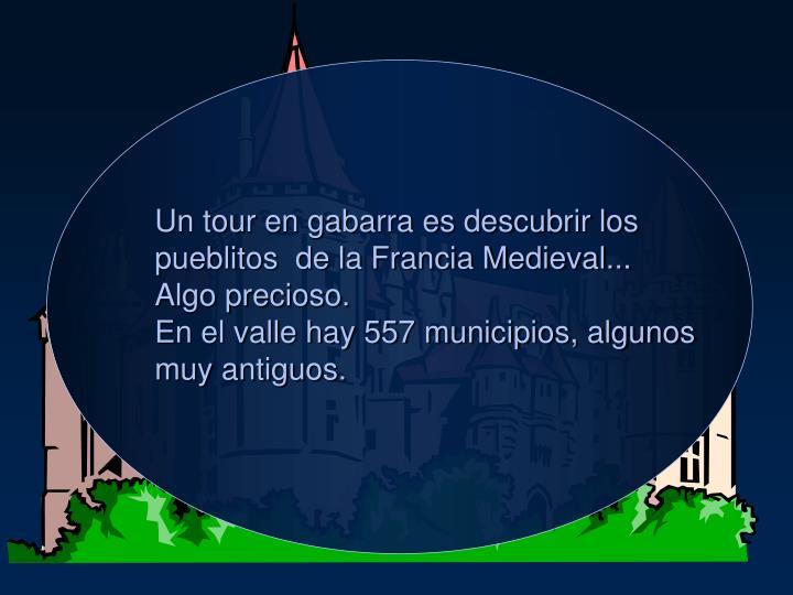 Un tour en gabarra es descubrir los pueblitos  de la Francia Medieval...