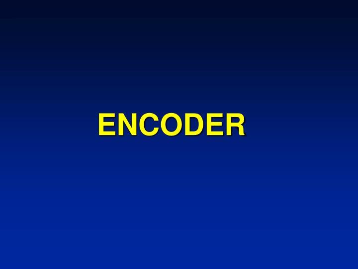 ENCODER
