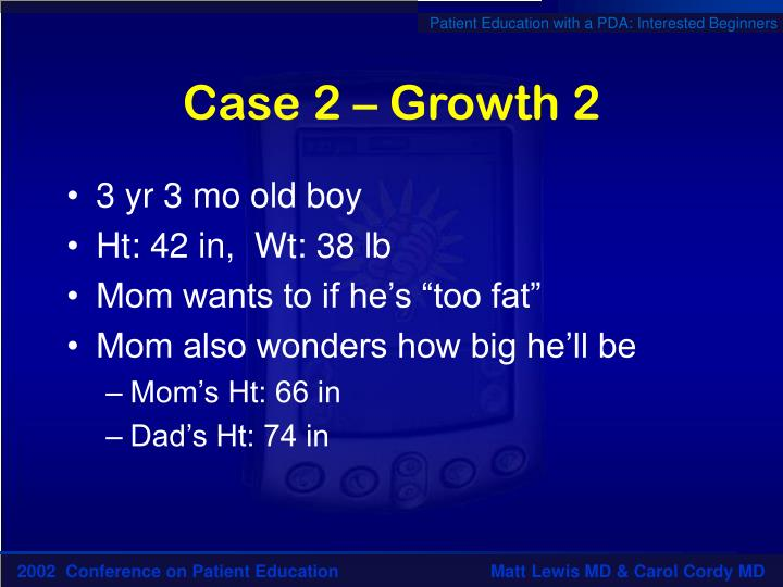 Case 2 – Growth 2
