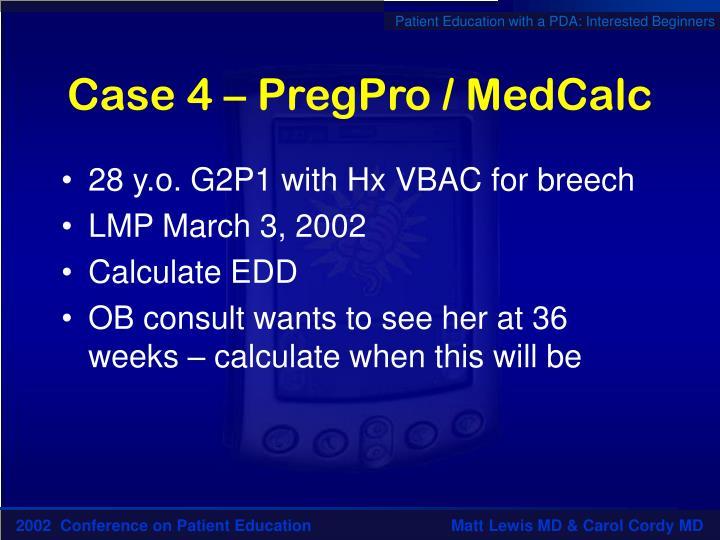 Case 4 – PregPro / MedCalc