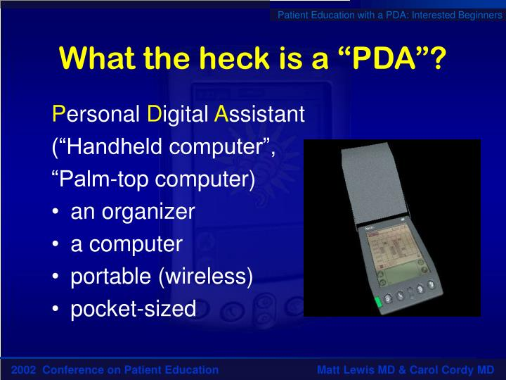 "What the heck is a ""PDA""?"