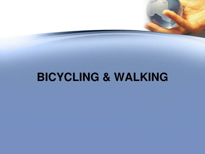 BICYCLING & WALKING