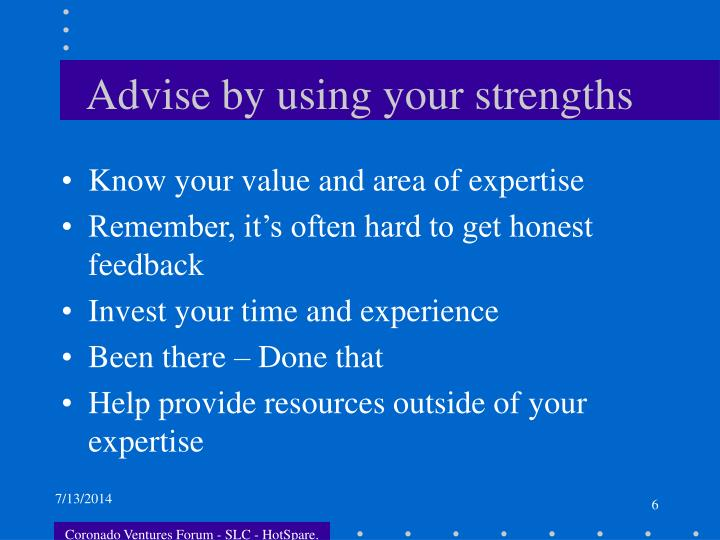 Advise by using your strengths