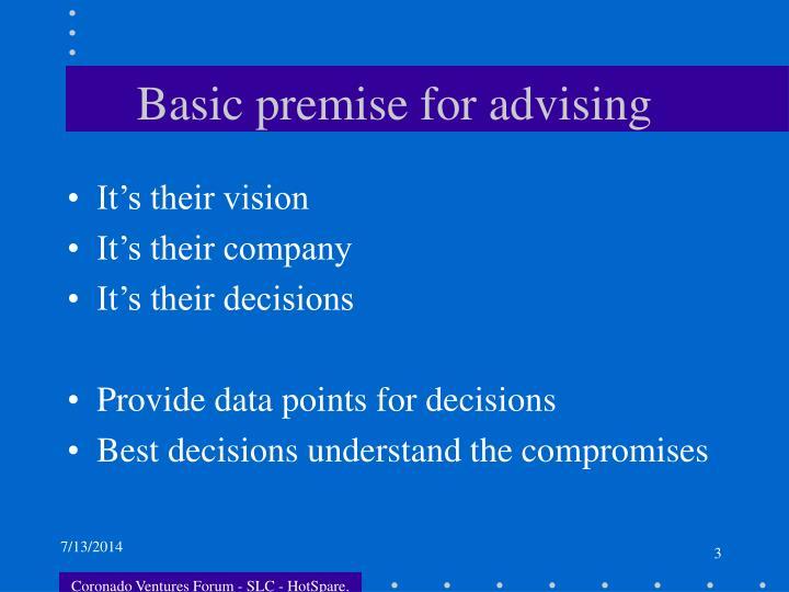 Basic premise for advising