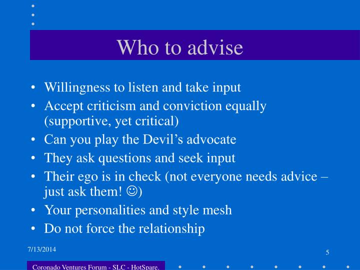 Who to advise