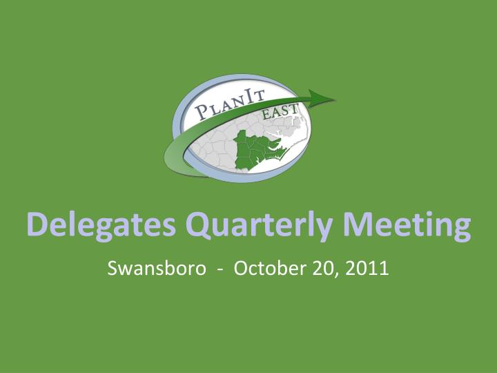 Delegates Quarterly Meeting