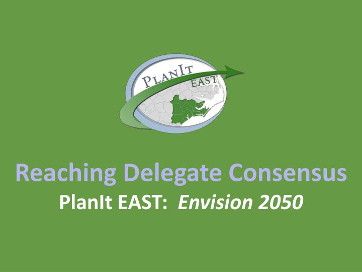 Reaching Delegate Consensus