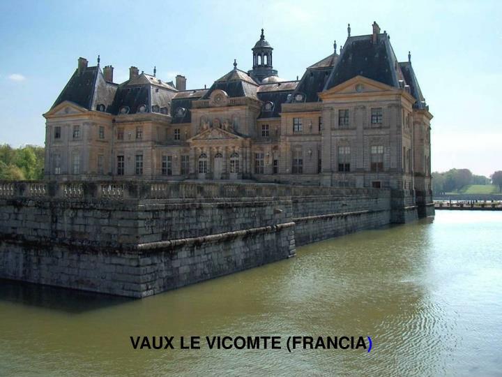 VAUX LE VICOMTE (FRANCIA