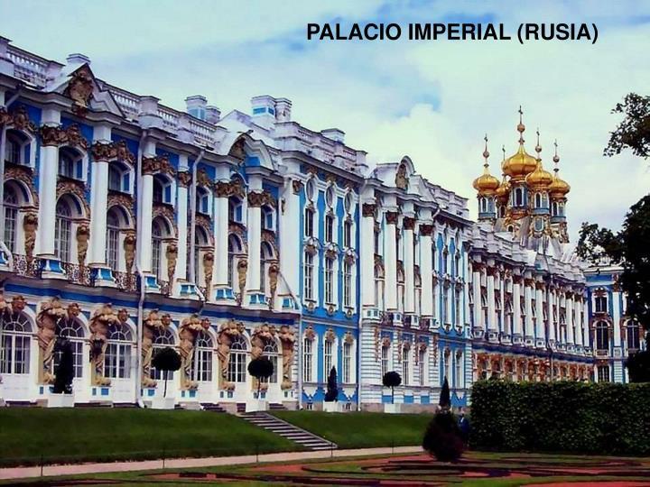 PALACIO IMPERIAL (RUSIA)