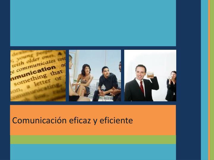 Comunicación eficaz y eficiente