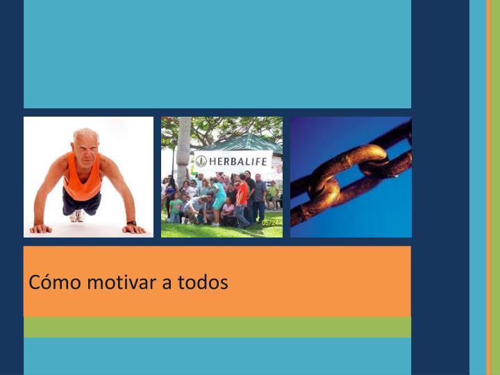 Cómo motivar a todos