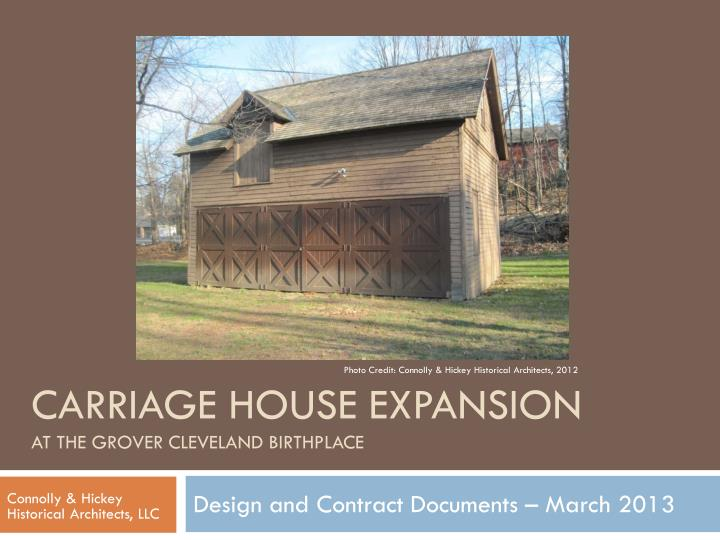 Carriage house expansion at the grover cleveland birthplace