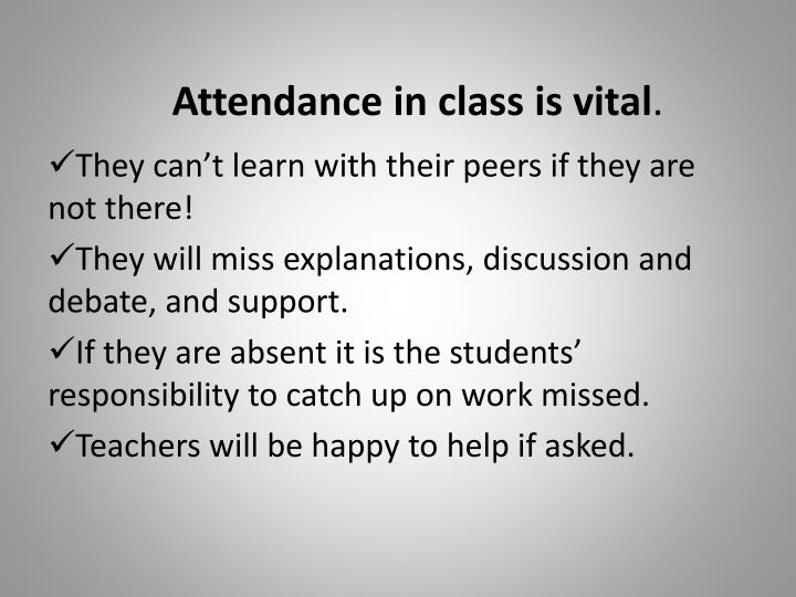Attendance in class is vital
