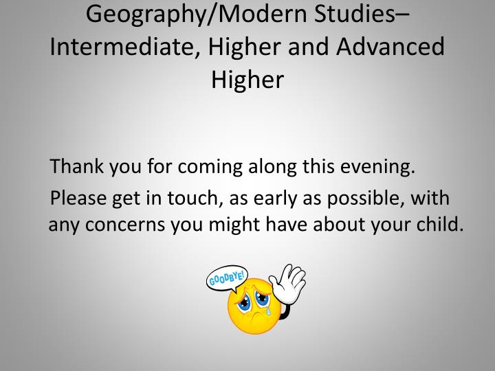Geography/Modern Studies– Intermediate, Higher and Advanced Higher