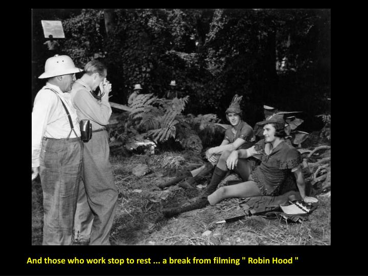 "And those who work stop to rest ... a break from filming "" Robin Hood """