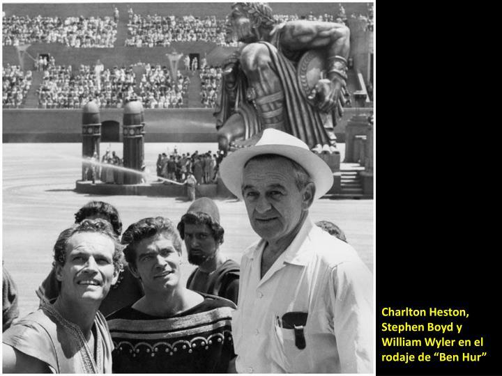 """Charlton Heston, Stephen Boyd y William Wyler en el rodaje de """"Ben Hur"""""""