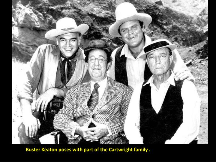 Buster Keaton poses with part of the Cartwright family .