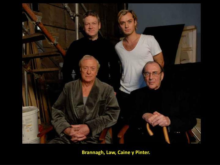 Brannagh, Law, Caine y Pinter.
