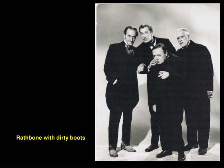 Rathbone with dirty boots