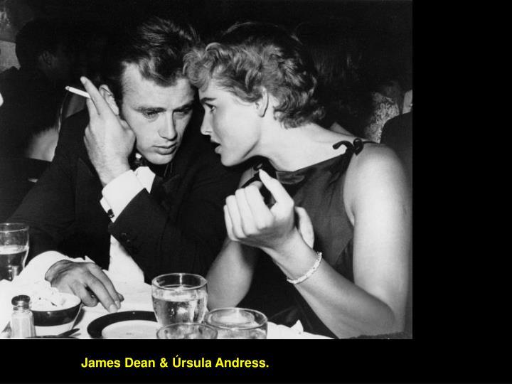 James Dean & Úrsula Andress.