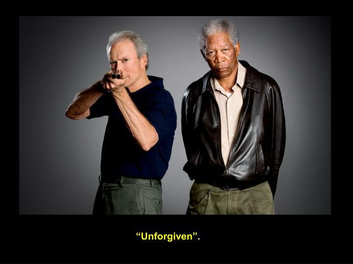 """Unforgiven""."