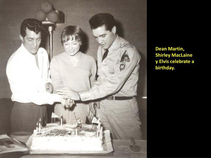 Dean Martin, Shirley MacLaine y Elvis celebrate a birthday.