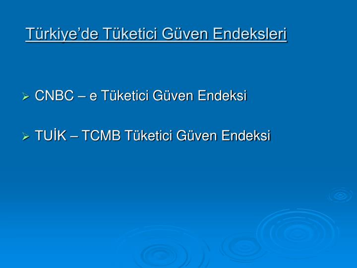 Türkiye'de Tüketici Güven Endeksleri