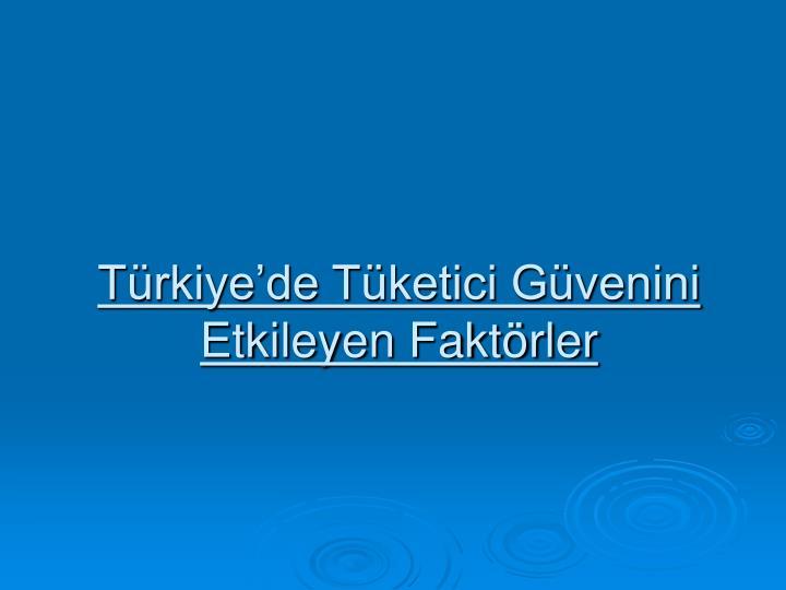 Türkiye'de Tüketici Güvenini Etkileyen Faktörler