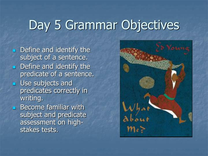 Day 5 Grammar Objectives