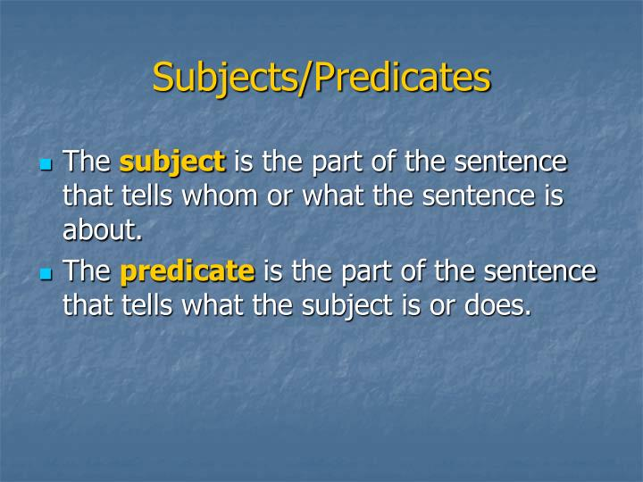 Subjects/Predicates