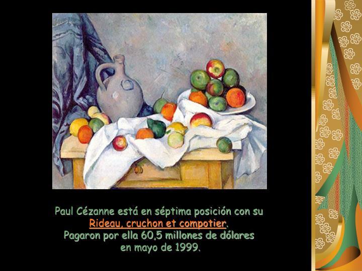 Paul Cézanne está en séptima posición con su
